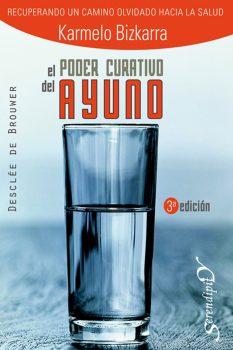 KARMELO BIZCARRA EL PODER CURATIVO AYUNO